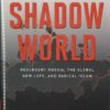 Shadow World: Resurgent Russia, the Global New Left, and Radical Islam