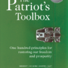 The Patriot's Toolbox: One Hundred Principles for Restoring Our Freedom and Prosperity